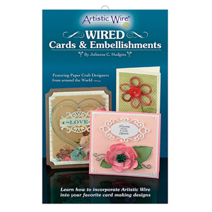 Wired Cards & Embellishments Booklet, by Julianna C. Hudgins